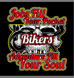 bikers quote with skull hand drawing vector image
