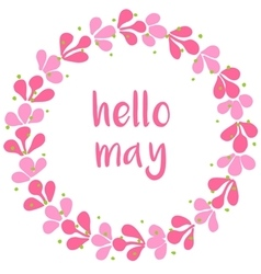 Hello may pink wreath card on white background vector