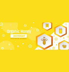 honey is an organic ecological product banner or vector image