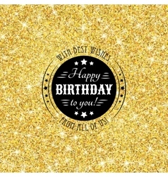 Perfect happy birthday template with golden vector