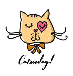hand drawn cat looking up to caturday lettering vector image