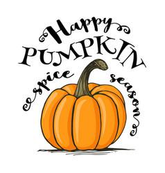 happy pumpkin spice season lettering vector image