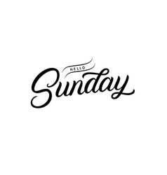 hello sunday hand written lettering quote vector image
