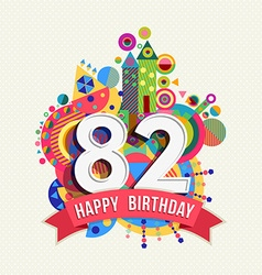 Happy birthday 82 year greeting card poster color vector