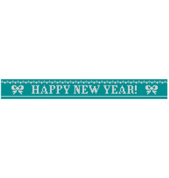 Happy new year knitted bow blue vector