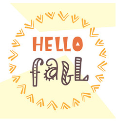 hello fall card typography poster design vector image