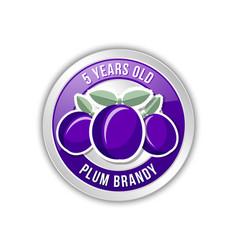 5 years old plum brandy distillate badge on white vector
