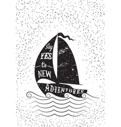 Say yes to new adventures Typography poster vector