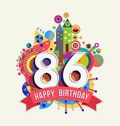 Happy birthday 86 year greeting card poster color vector image vector image