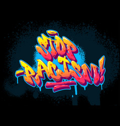 Stop racism font in old school graffiti style vector