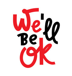 Well be ok - inspire motivational quote vector