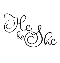 he and she text on white background hand drawn vector image vector image