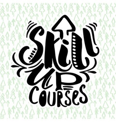 Education and skill up concept hand lettering vector image