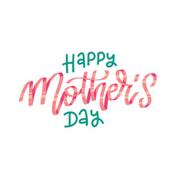 happy mother day - isolated lettering quote vector image