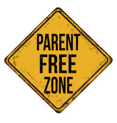 Parent free zone vintage rusty metal sign vector