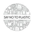 environment protection say no to plastic line vector image vector image