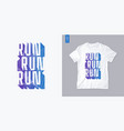run streetwear graphic t-shirt design letter vector image vector image