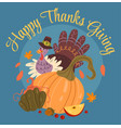 thanksgiving turkey with pumpkin and hat vector image