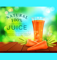 with a glass of carrot juice carrots standing on vector image vector image