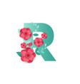 color letter r with beautiful flowers vector image