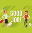 good job business motivation poster vector image