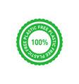 plastic free 100 percent green emblem or sticker vector image