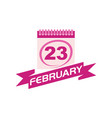 23 february calendar with ribbon vector image vector image