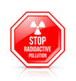 red and white stop radioactive pollution sign vector image vector image