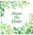 save the date card from greenery vector image
