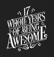 17 whole years being awesome