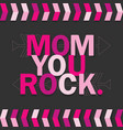 pink mom you rock card on dark gray background vector image vector image