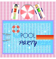 pool party invitation with top view of pool girls vector image