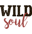 wild soul lettering vector image vector image