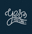 yes you can trendy hand lettering quote fashion vector image vector image