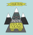 hand lettering your faith can move mountains with vector image vector image