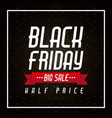 black friday big sale and half price banner poster vector image