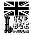 live love london quote typographical background vector image vector image