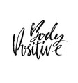 body positive hand drawn dry brush lettering ink vector image vector image