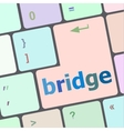 bridge word on computer keyboard key button vector image vector image