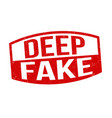 deep fake sign or stamp vector image