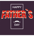 Happy fathers day bright lettering vector image vector image
