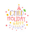 child holiday happy birthday promo sign childrens vector image vector image
