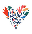love is love lettering and flowers vector image