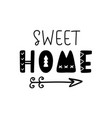 sweet home hand written lettering vector image