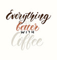 typography coffee quote handwritten vector image