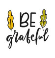 be grateful hand drawn vector image