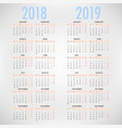 calendar for 2018 2019 on white background vector image vector image