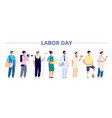 labor day international industrial workers group vector image