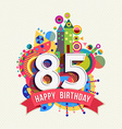Happy birthday 85 year greeting card poster color vector image vector image