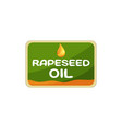 rectangular label for rapeseed oil packaging vector image